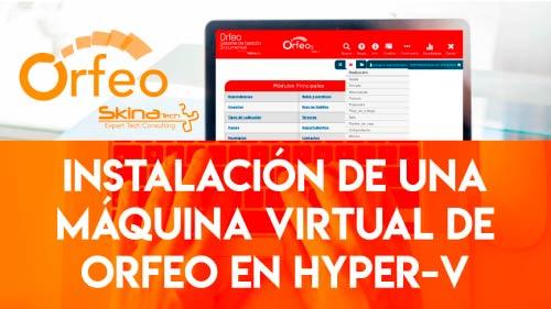 orfeo_instalacion_de_una_maquina_virtual_hyper_v